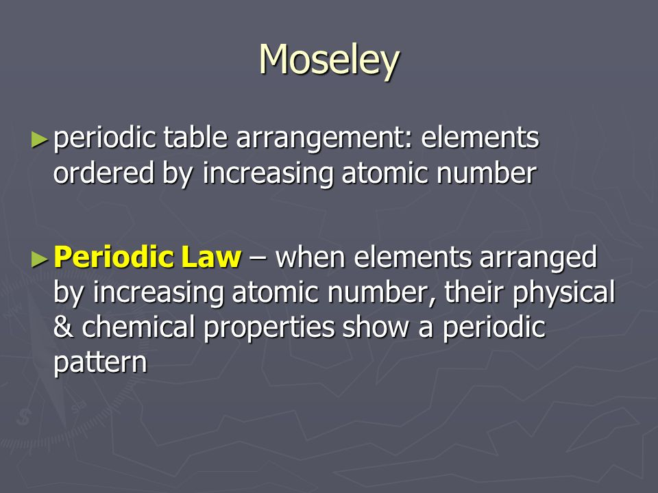 Chapter 6 periodic table ppt download moseley periodic table arrangement elements ordered by increasing atomic number urtaz Gallery