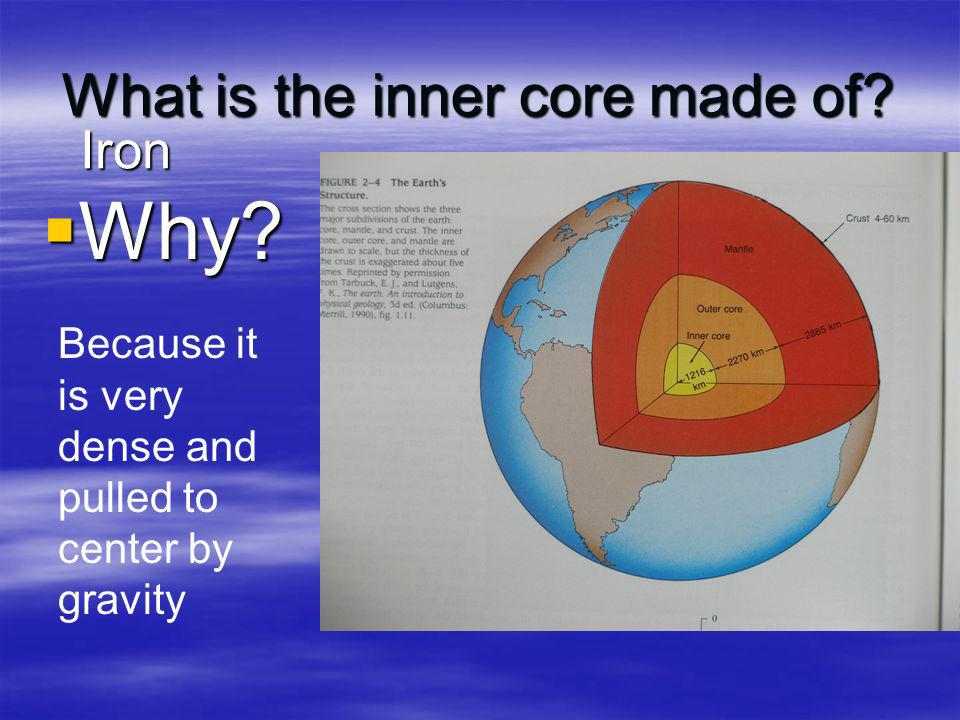 What is the inner core made of