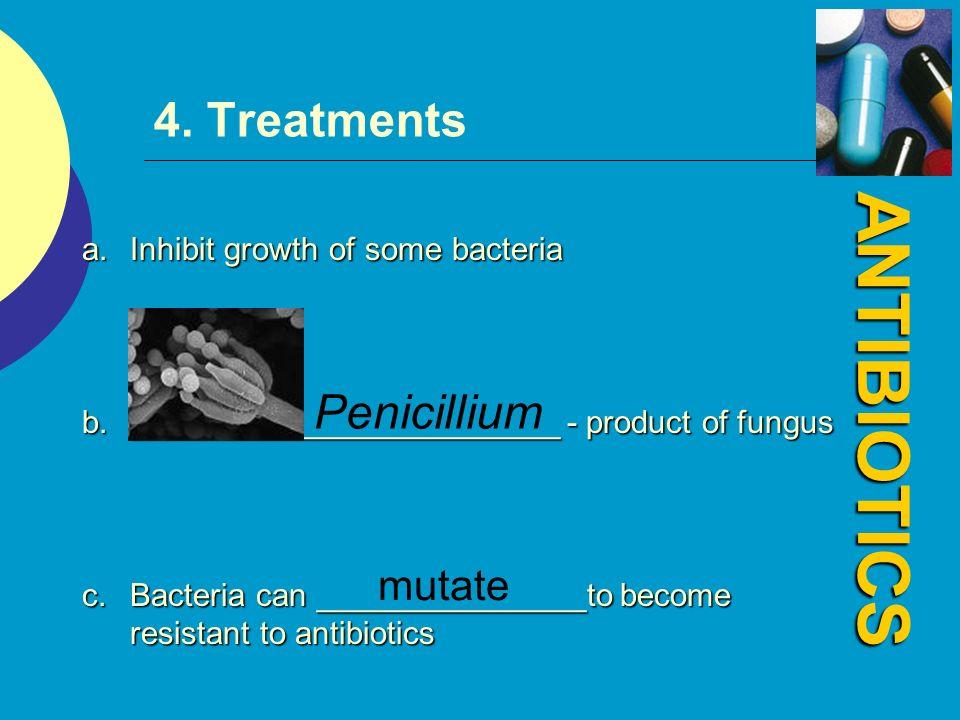 ANTIBIOTICS 4. Treatments Penicillium mutate