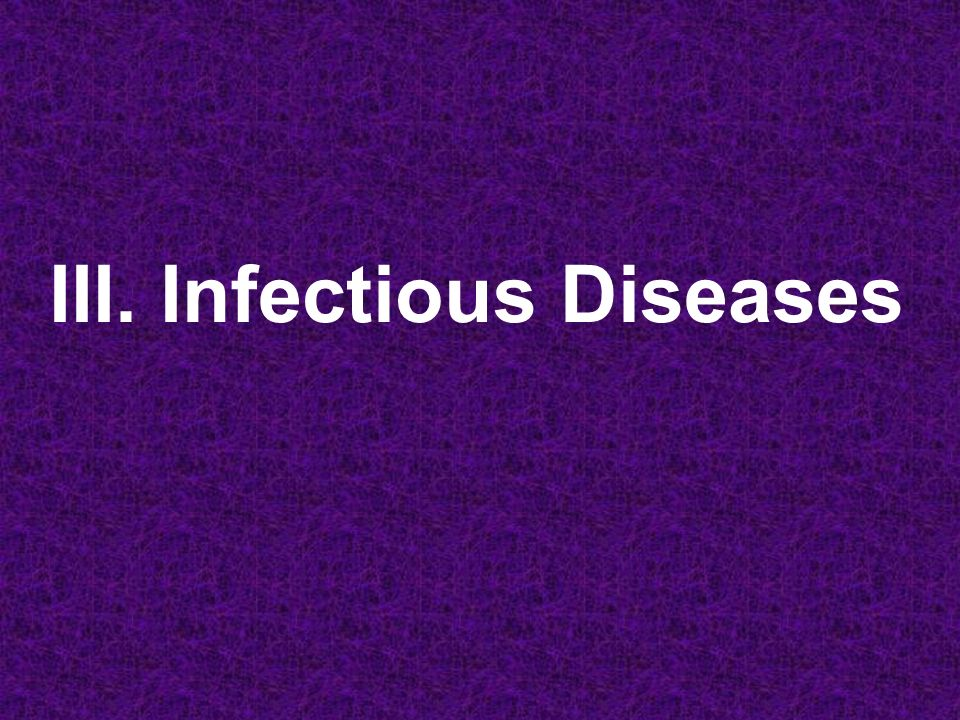 III. Infectious Diseases