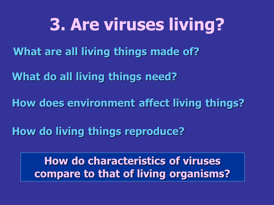 3. Are viruses living What are all living things made of