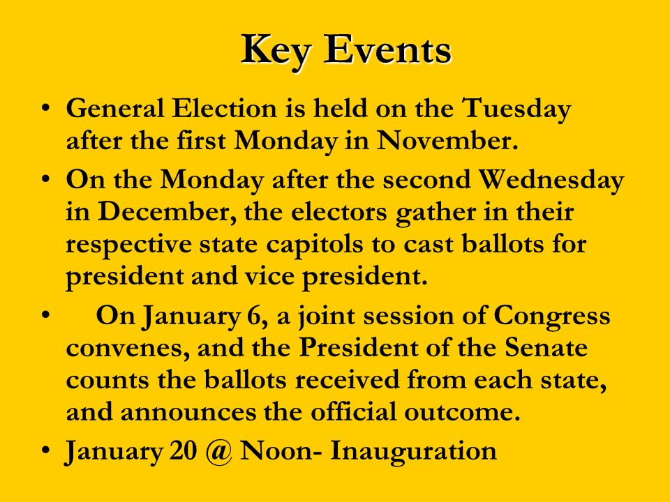 Key EventsGeneral Election is held on the Tuesday after the first Monday in November.