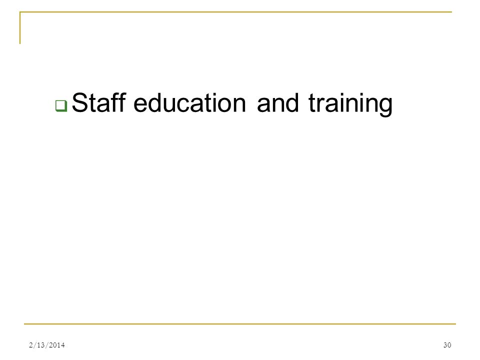 Staff education and training