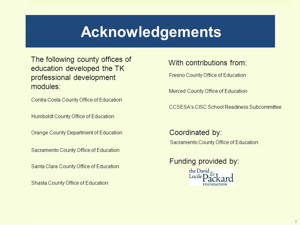 Acknowledgements The following county offices of education developed the TK professional development modules: