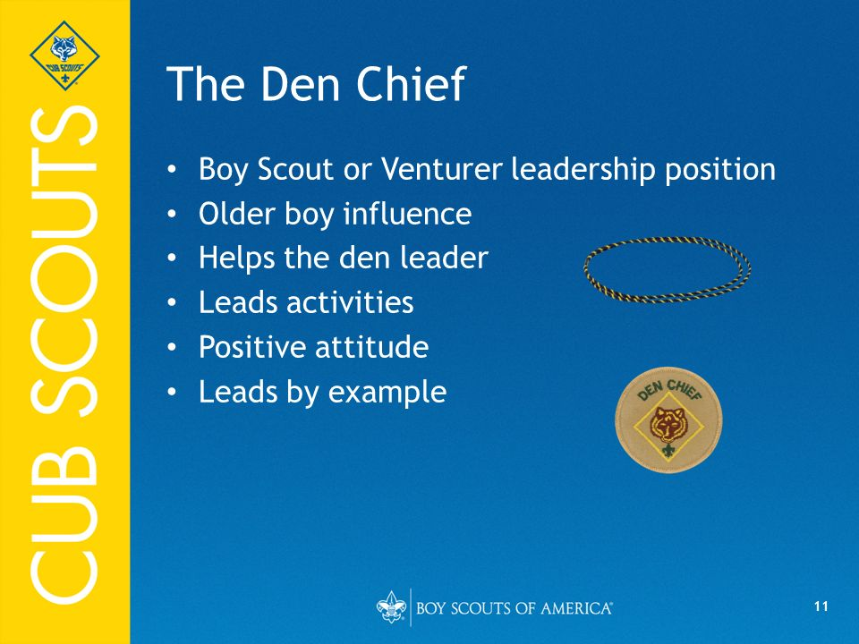 The Den Chief Boy Scout or Venturer leadership position