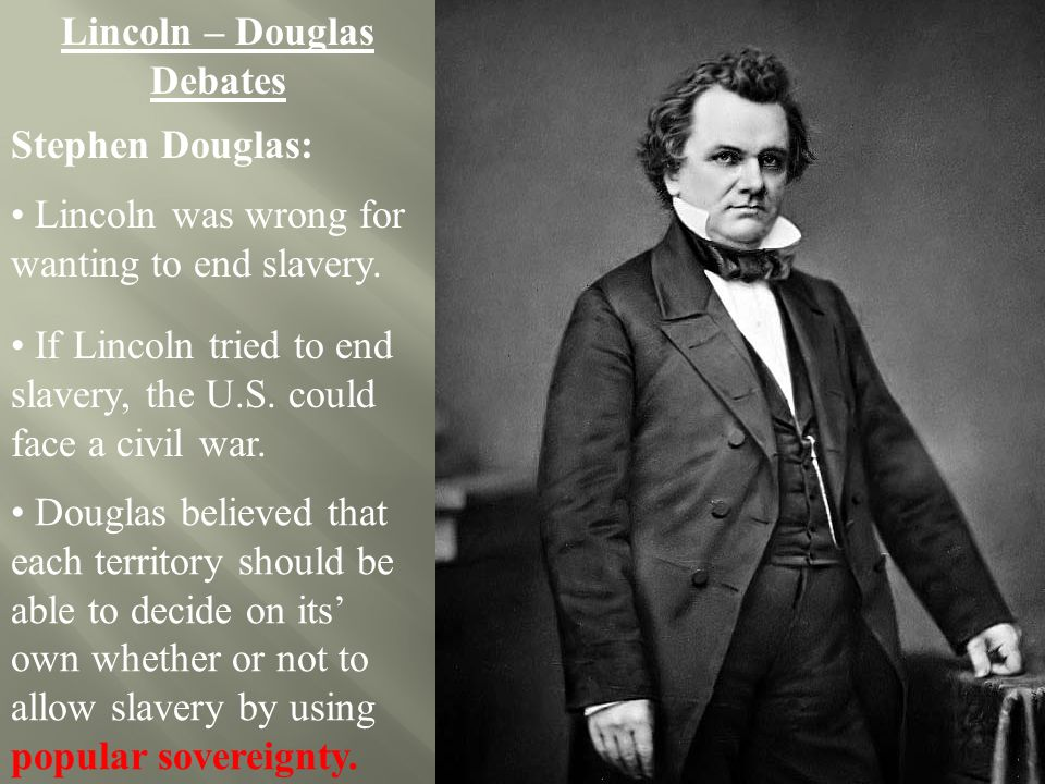 lincoln and douglas debates Historians have traditionally regarded the series of seven debates between stephen a douglas and abraham lincoln during the 1858 illinois state election campaign as among the most significant statements in american political history.