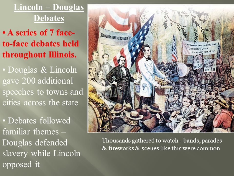 Abraham Lincoln Stephen Douglas Ppt Video Online Download