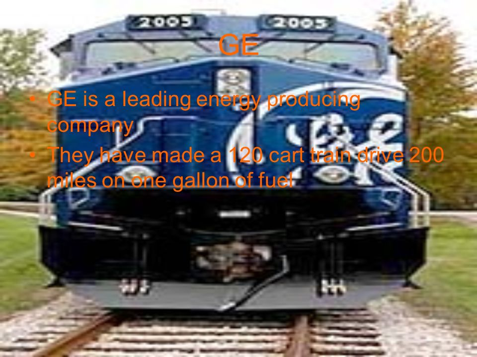 GE GE is a leading energy producing company