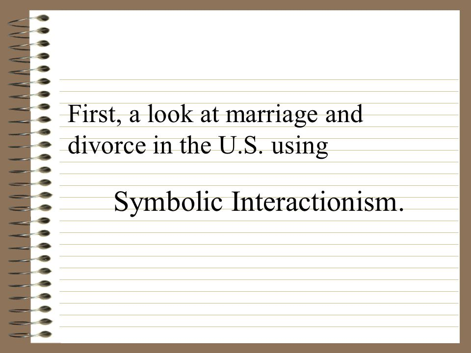 An analysis of marriage using the symbolic interactionism theory