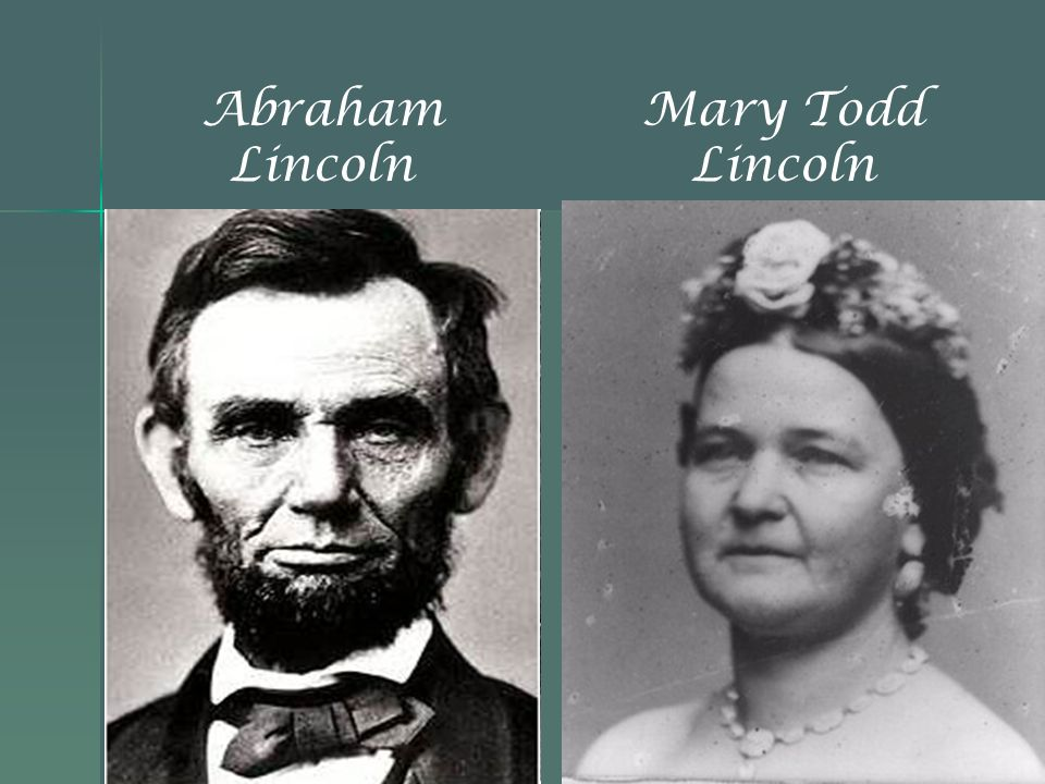 Abraham Lincoln Mary Todd Lincoln