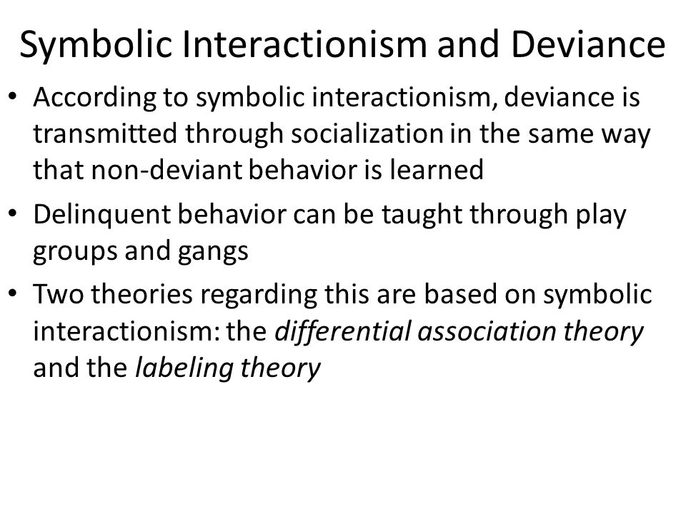 Symbolic Interactionism And Deviance Ppt Video Online Download