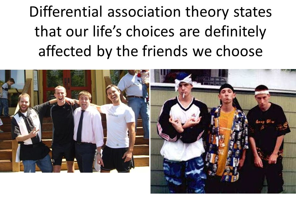 differential association theory A theory of crime and delinquency pioneered by edwin sutherland in the 1930s, as a response to the dominant multi-factorial approaches to crime causation, associated particularly with the work of eleanor and sheldon glueck.