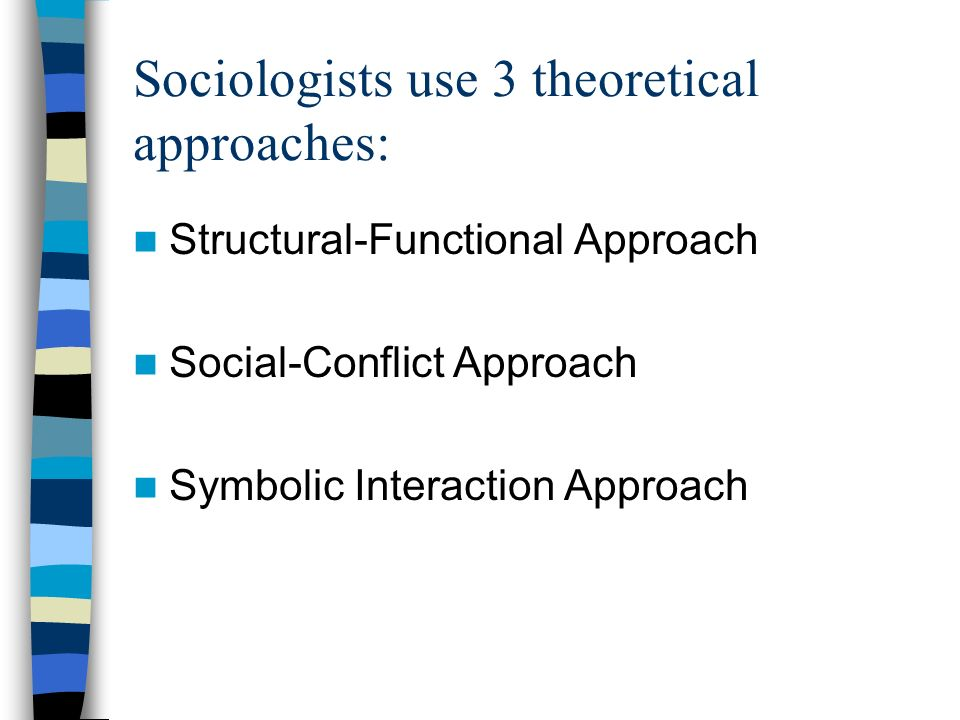 by using the structural functionalist approach For (an avowedly simplistic) example, a functionalist theory might characterize pain as a state that tends to be caused by bodily injury.