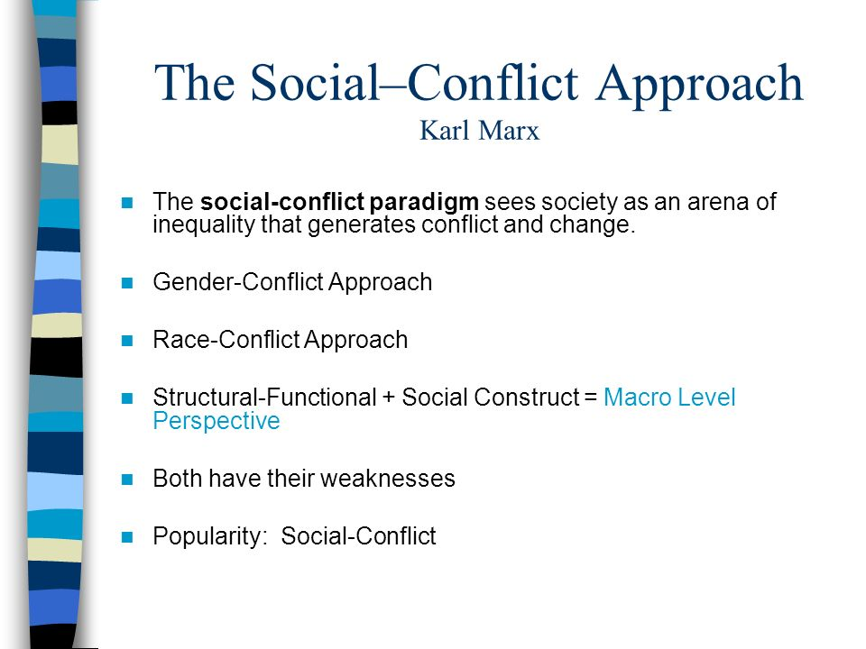 an analysis of the social conflict theory from a family perspective For marx, the analysis of social class, class structures and changes in those  of  a classless society, and from these a marxian approach to class can be  developed  and their families, they must find employment work for an employer   the contradictory relationship has class conflict built into it, and leads.