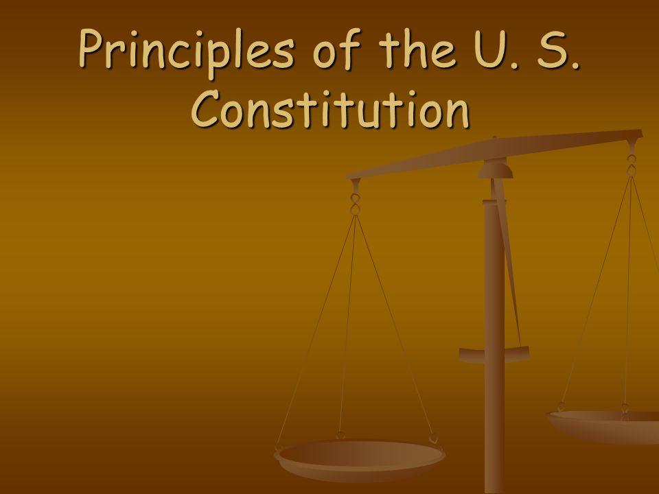Principles of the U. S. Constitution