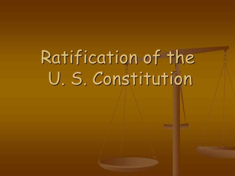 Ratification of the U. S. Constitution