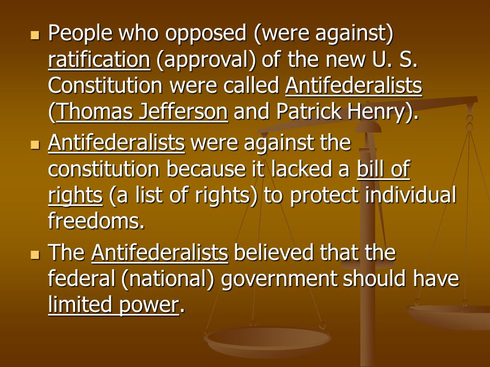 People who opposed (were against) ratification (approval) of the new U