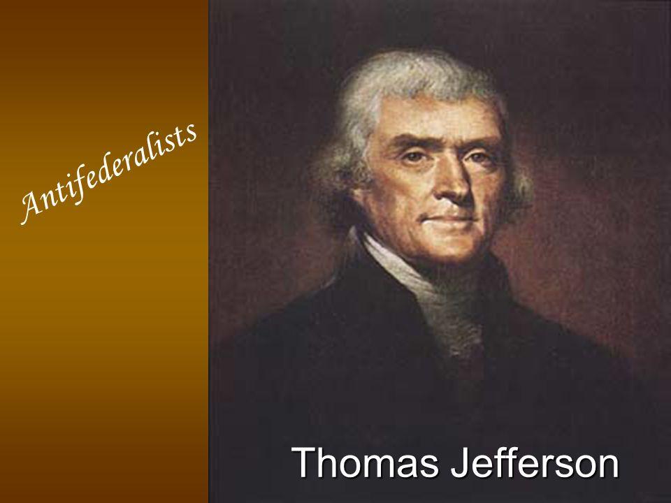 Antifederalists Thomas Jefferson