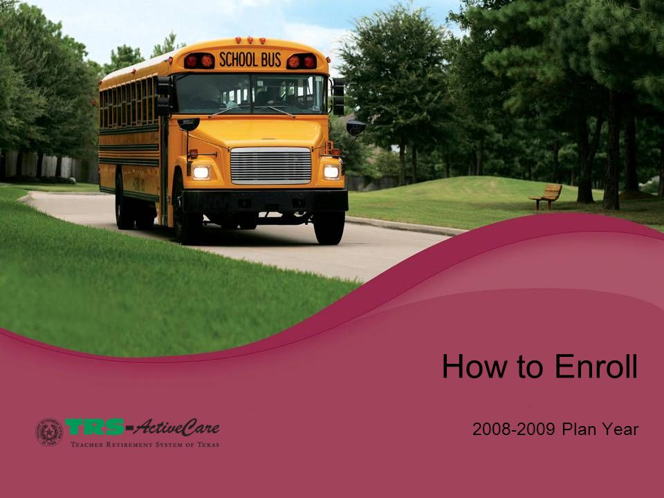 How to Enroll 2008-2009 Plan Year