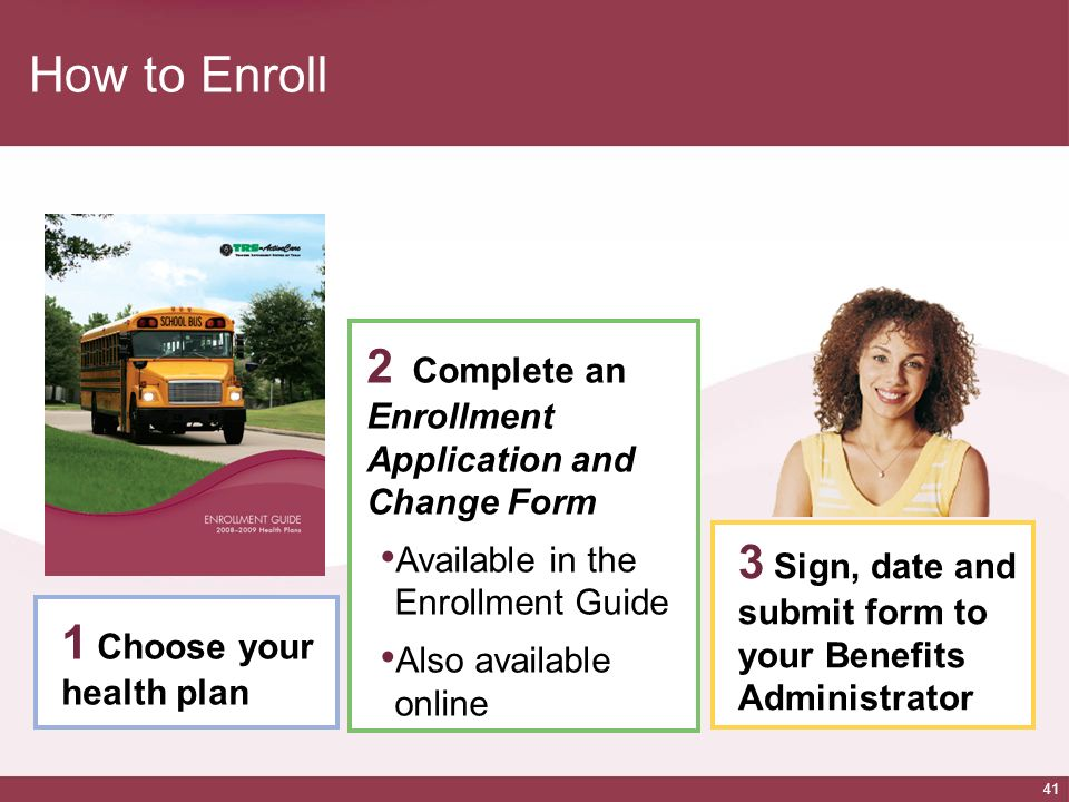 How to Enroll 2 Complete an Enrollment Application and Change Form