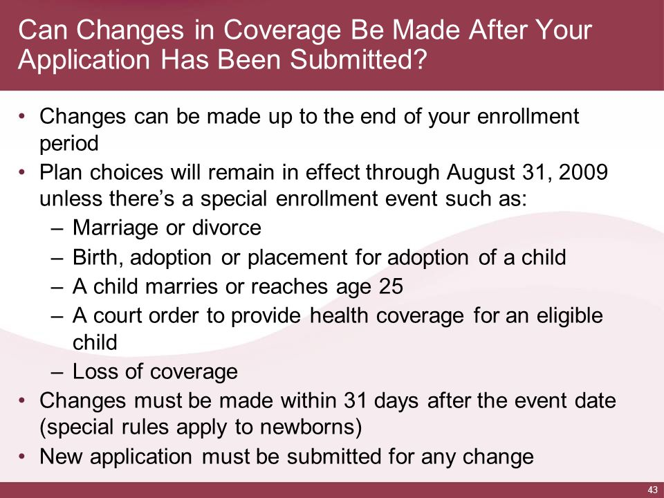 Can Changes in Coverage Be Made After Your Application Has Been Submitted