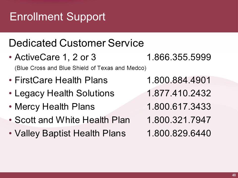 Enrollment Support Dedicated Customer Service