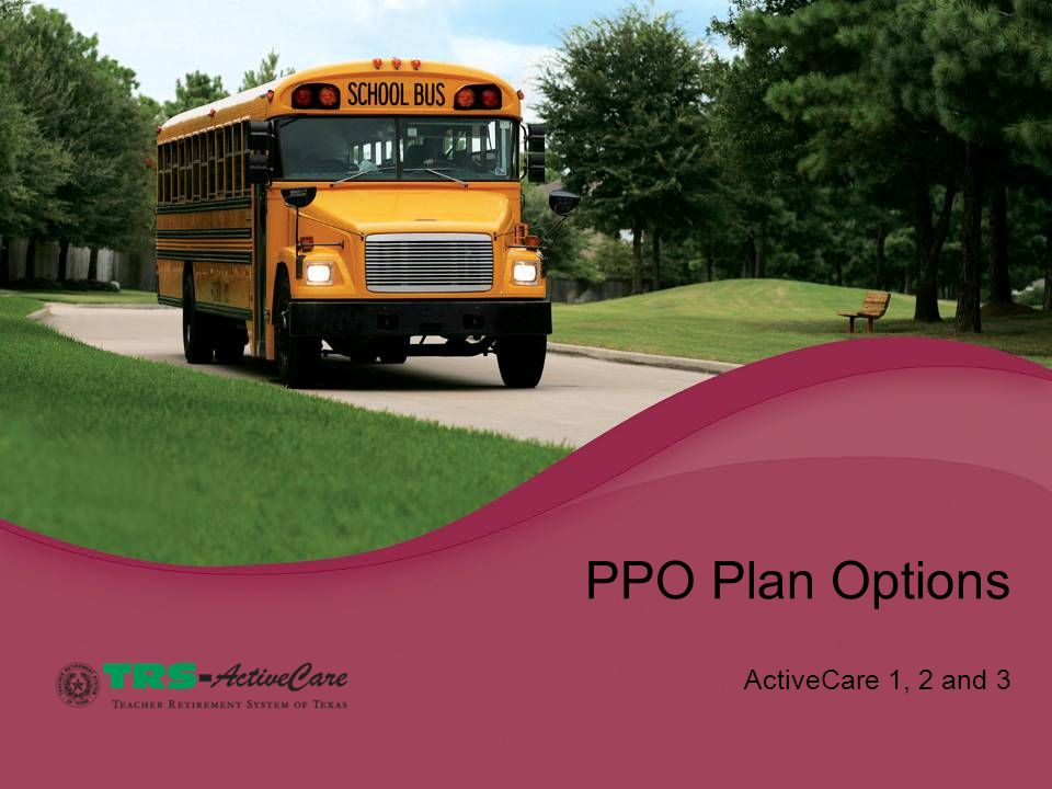 PPO Plan Options ActiveCare 1, 2 and 3