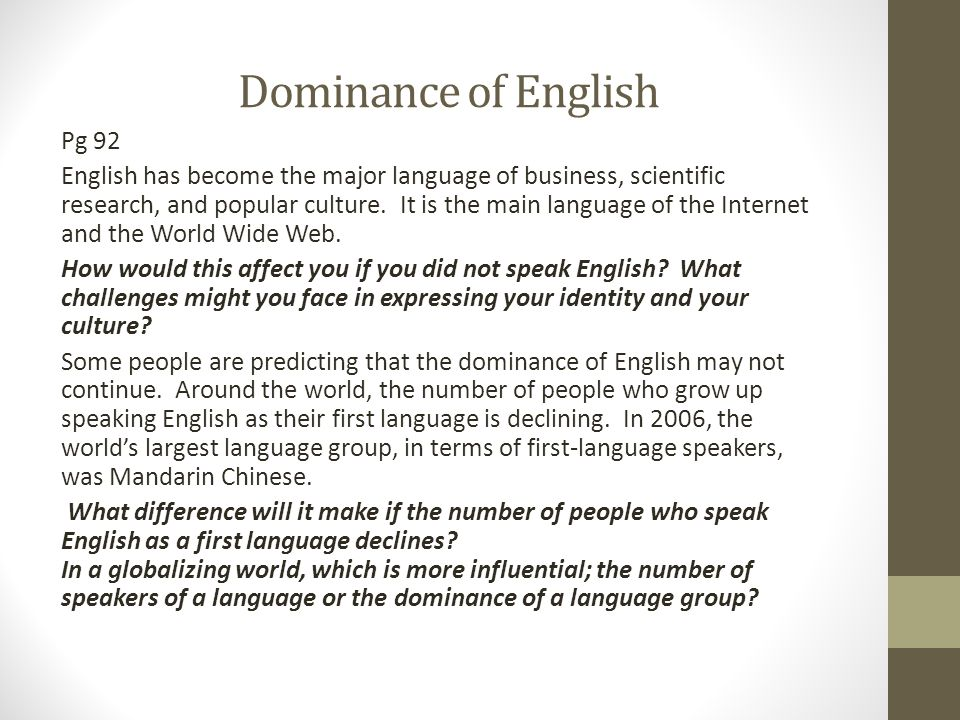 the diversity and dominance of the english language English: language for communication cultural and linguistic diversity the spread of the internet in the 1990s makes english a dominant language in.