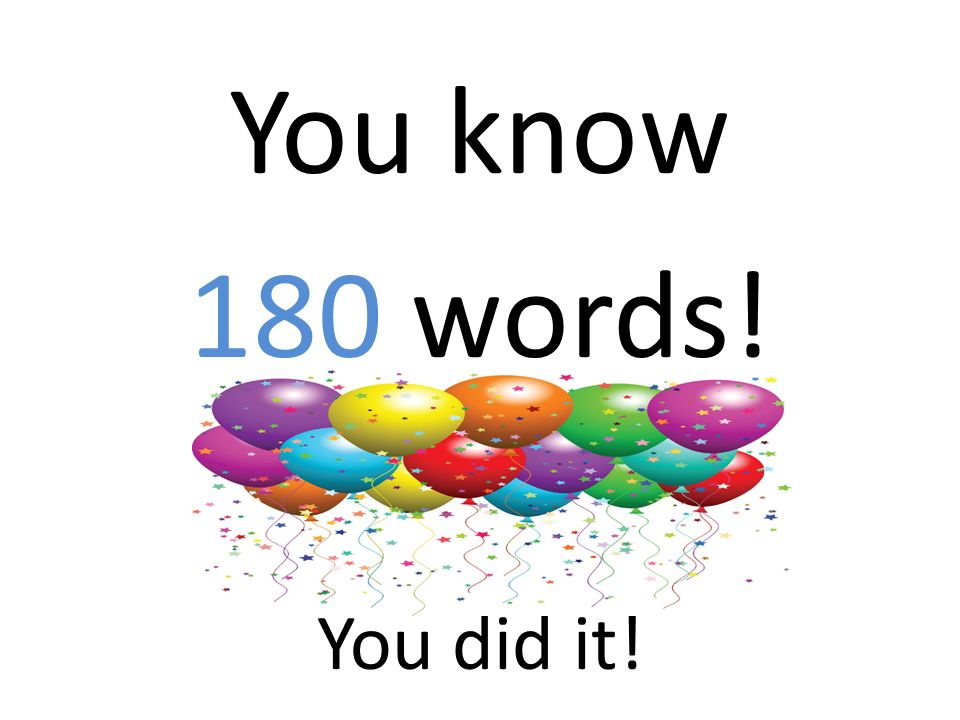 You know 180 words! You did it!