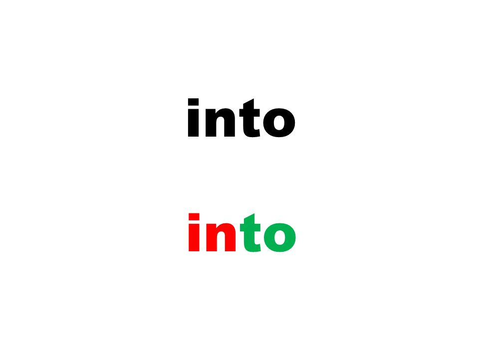 into into