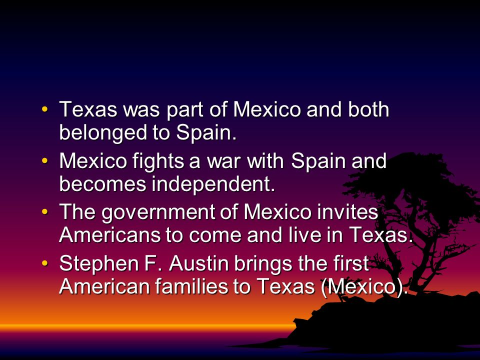Texas was part of Mexico and both belonged to Spain.