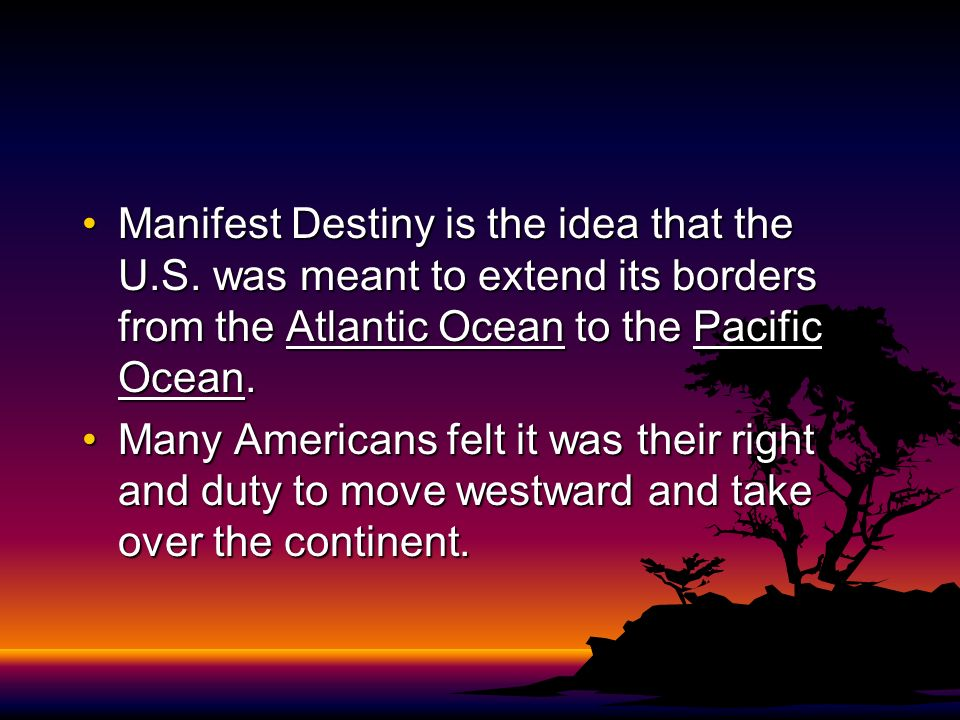 Manifest Destiny is the idea that the U. S