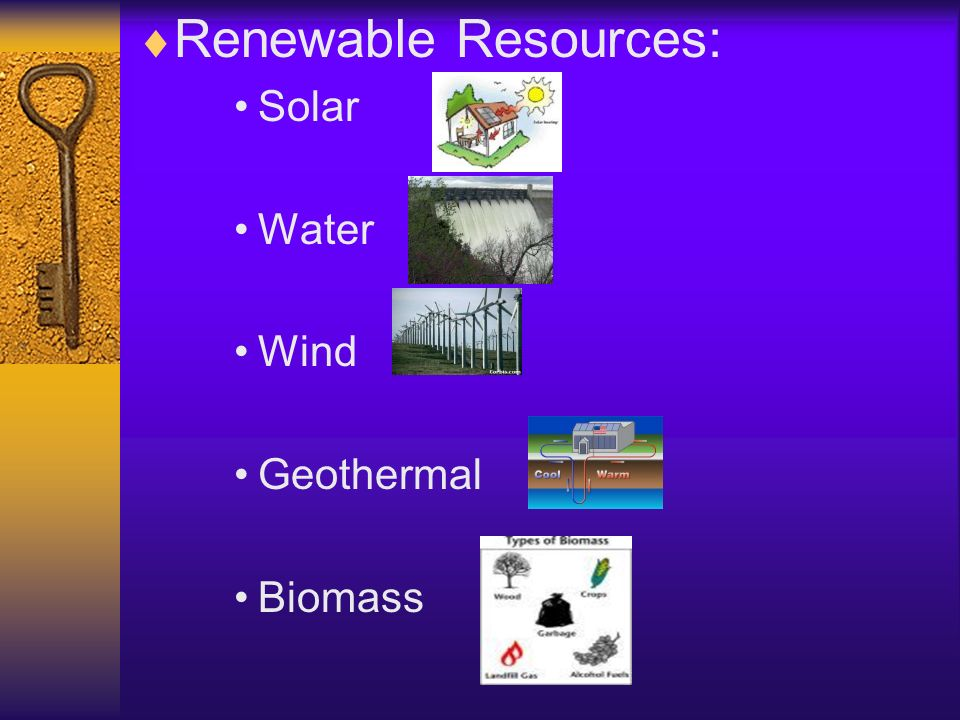 Renewable Resources: Solar Water Wind Geothermal Biomass