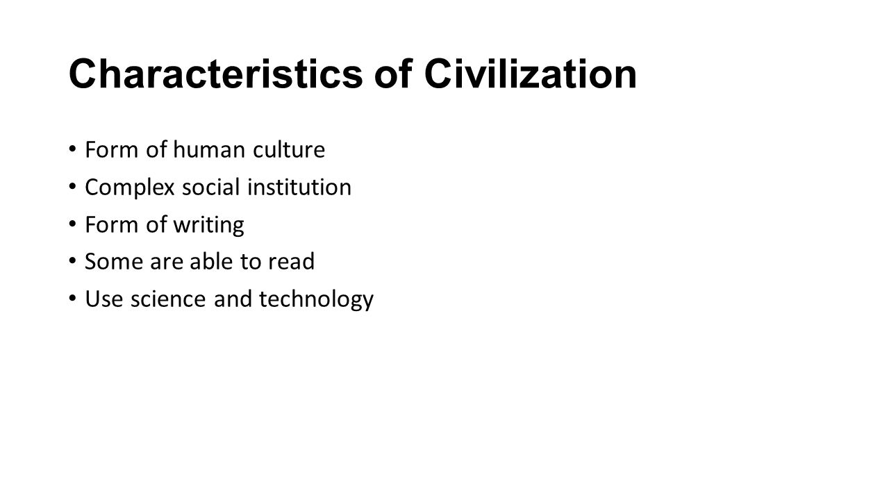 qualities of successful civilizations essay Comparison of the first civilizations  indus is populous and has a strong culture too, but is not as successful as the chinese in industry.