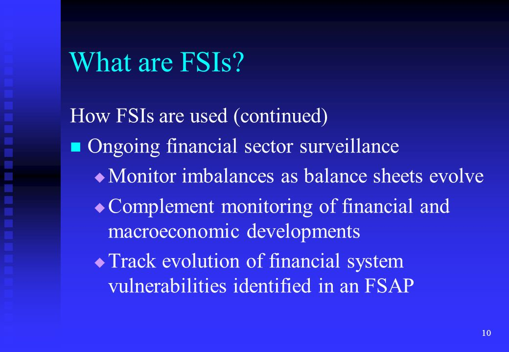 What are FSIs How FSIs are used (continued)