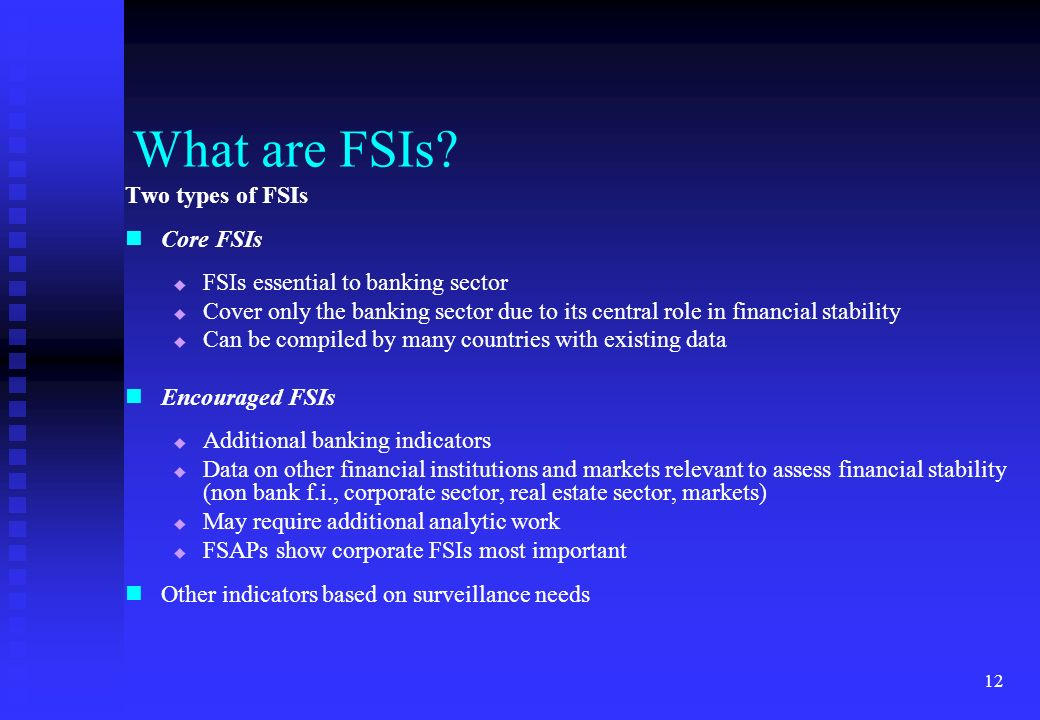 What are FSIs Two types of FSIs Core FSIs
