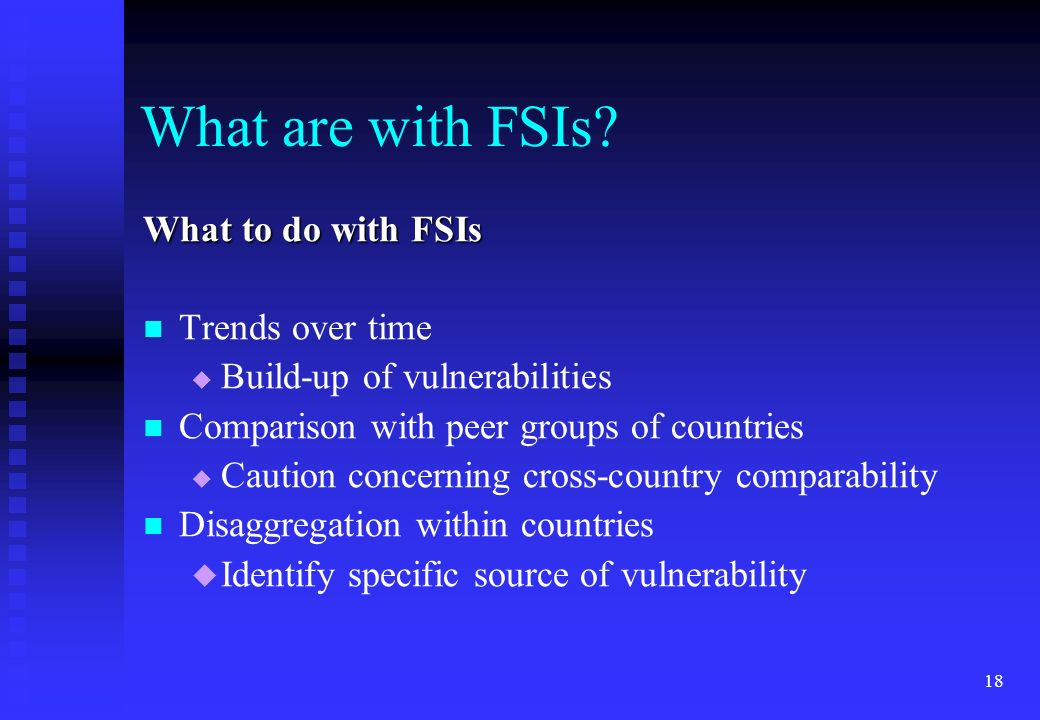 What are with FSIs What to do with FSIs Trends over time
