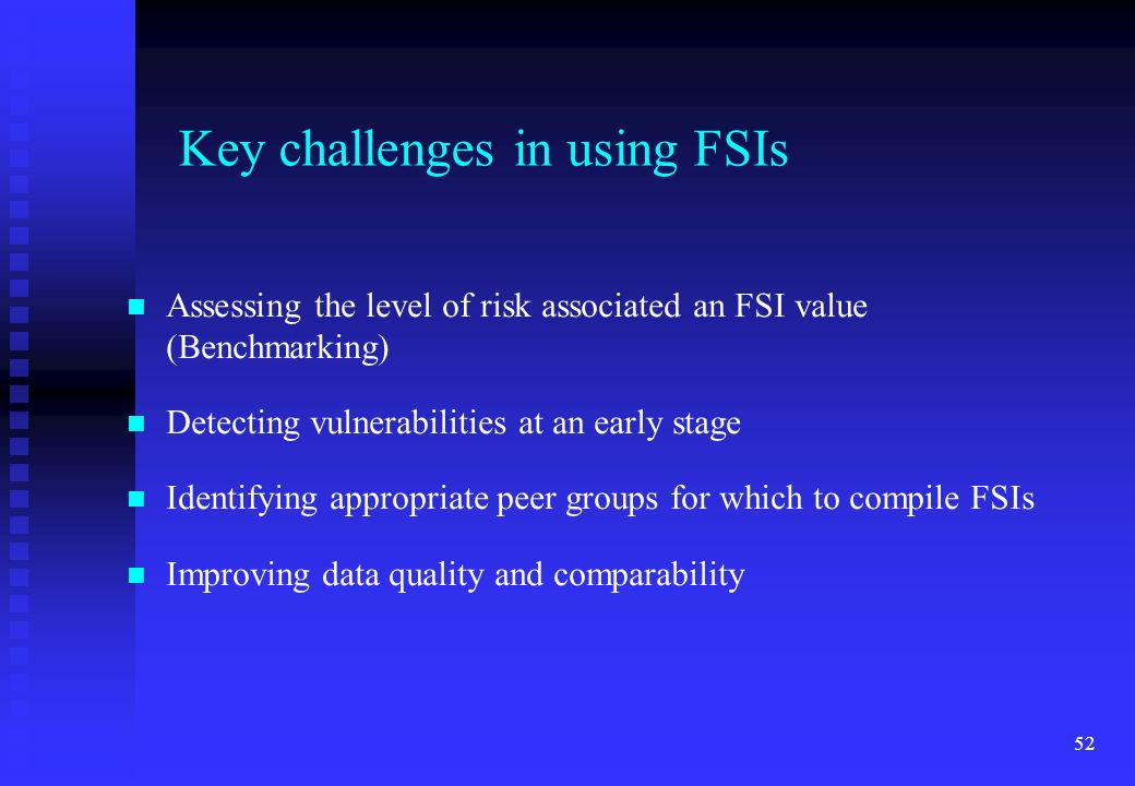 Key challenges in using FSIs
