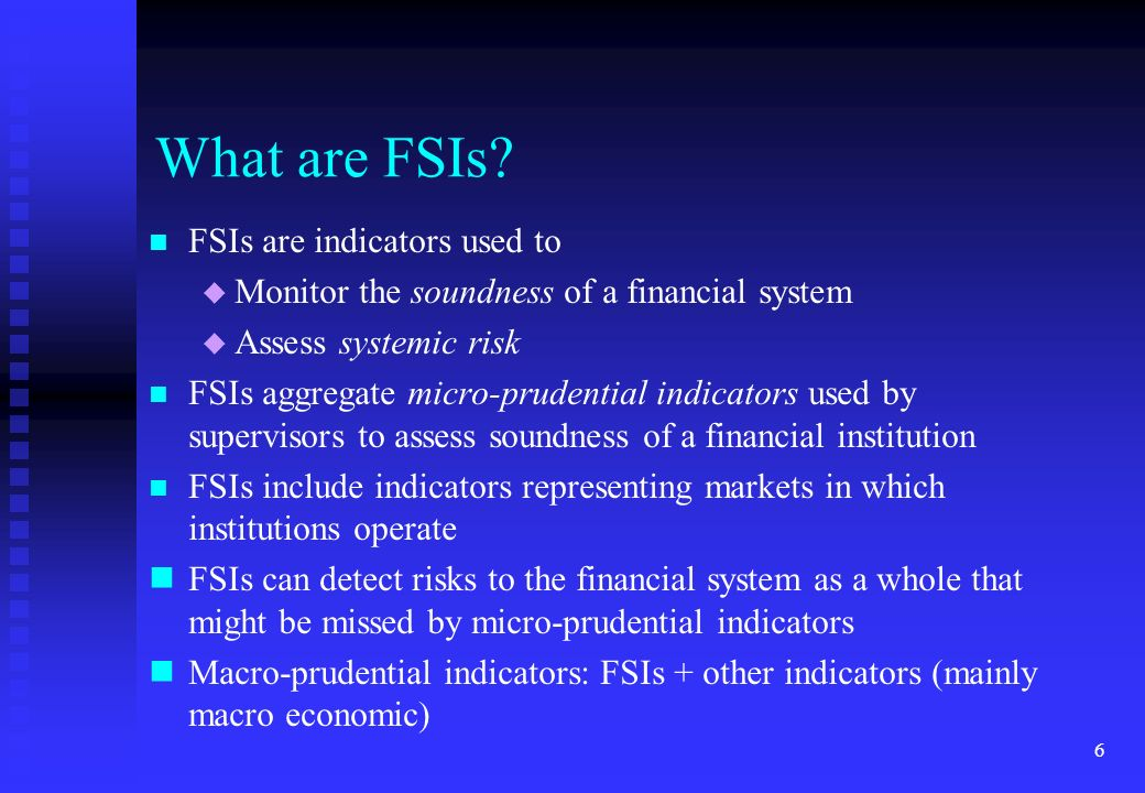 What are FSIs FSIs are indicators used to