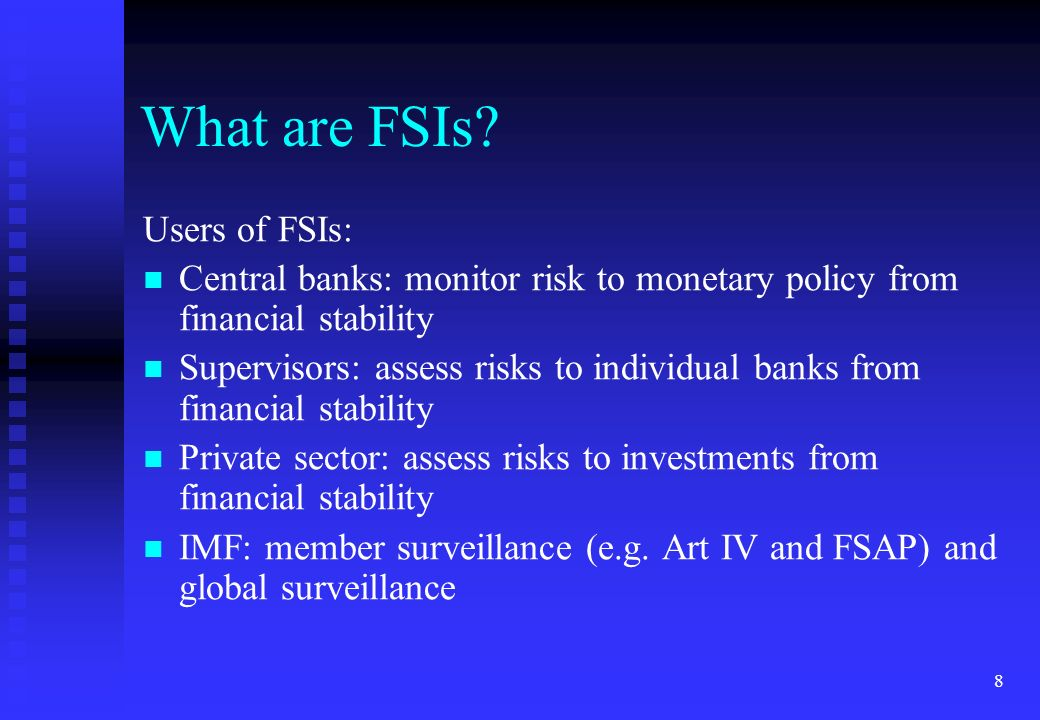 What are FSIs Users of FSIs: