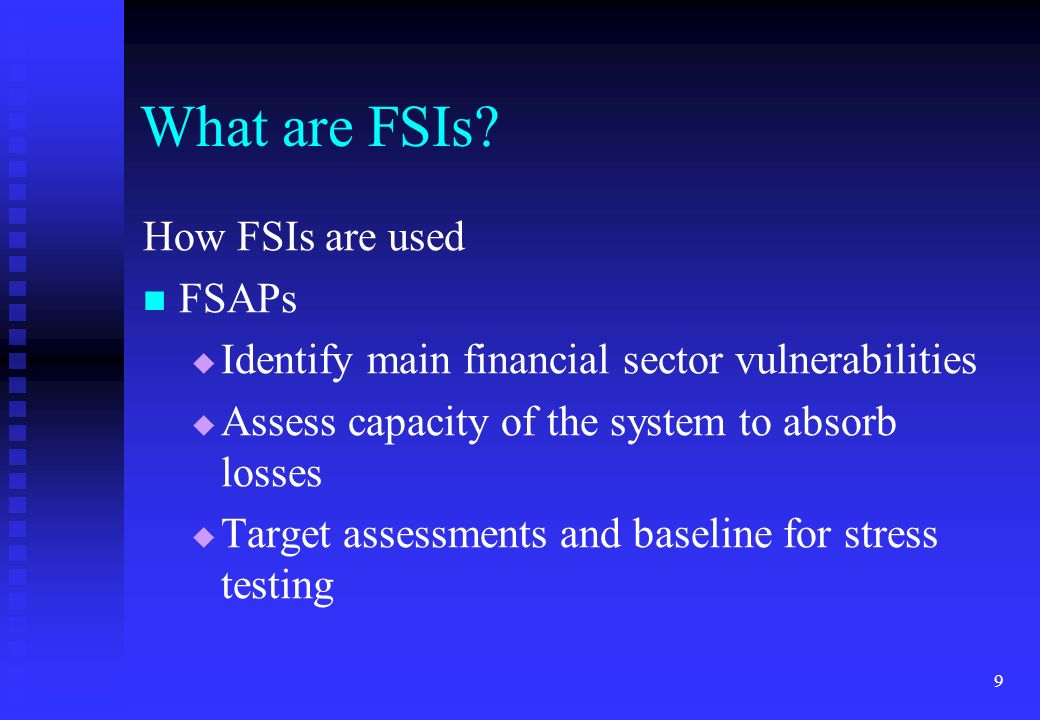What are FSIs How FSIs are used FSAPs
