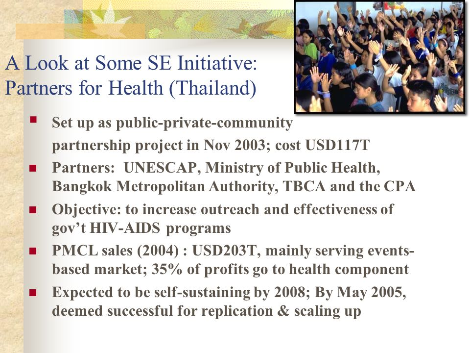 A Look at Some SE Initiative: Partners for Health (Thailand)