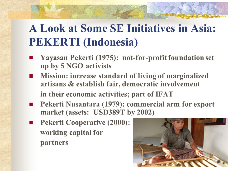 A Look at Some SE Initiatives in Asia: PEKERTI (Indonesia)