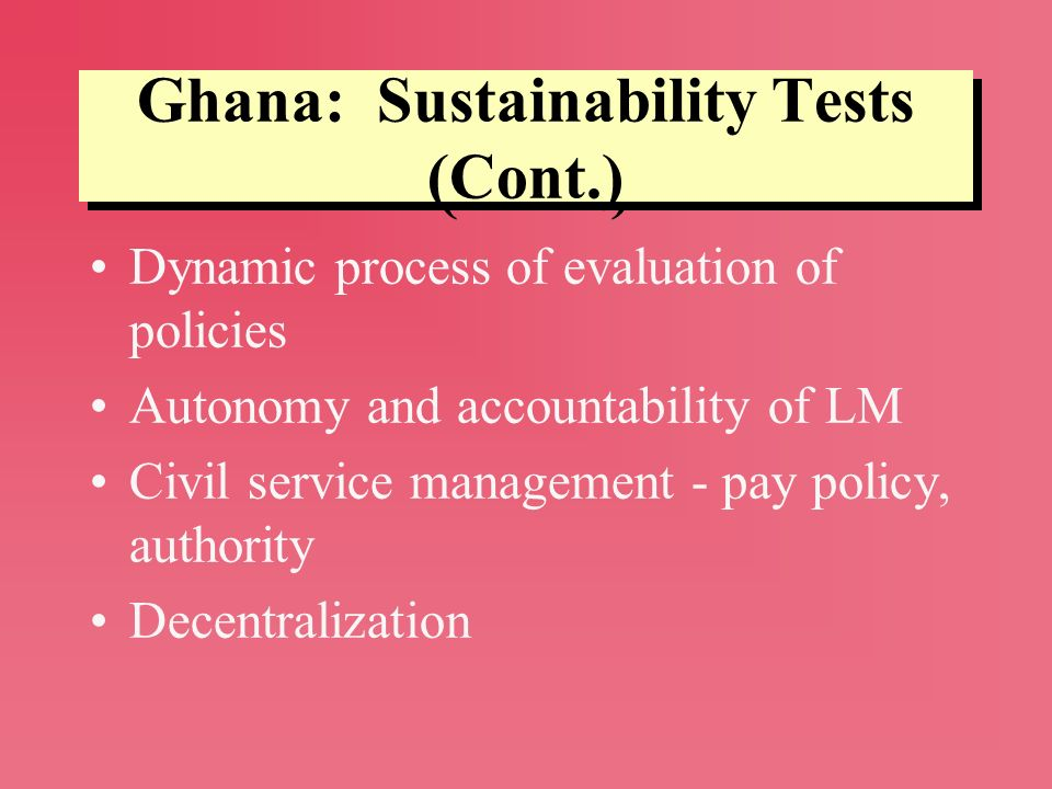 Ghana: Sustainability Tests (Cont.)