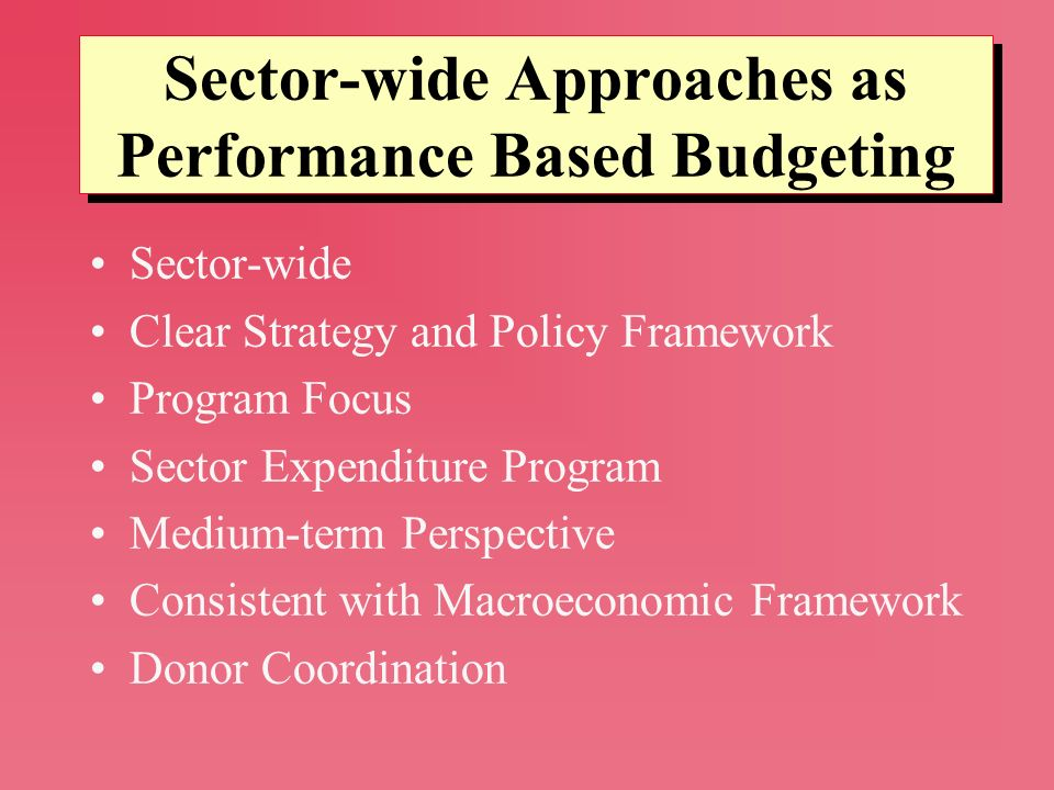 Sector-wide Approaches as Performance Based Budgeting