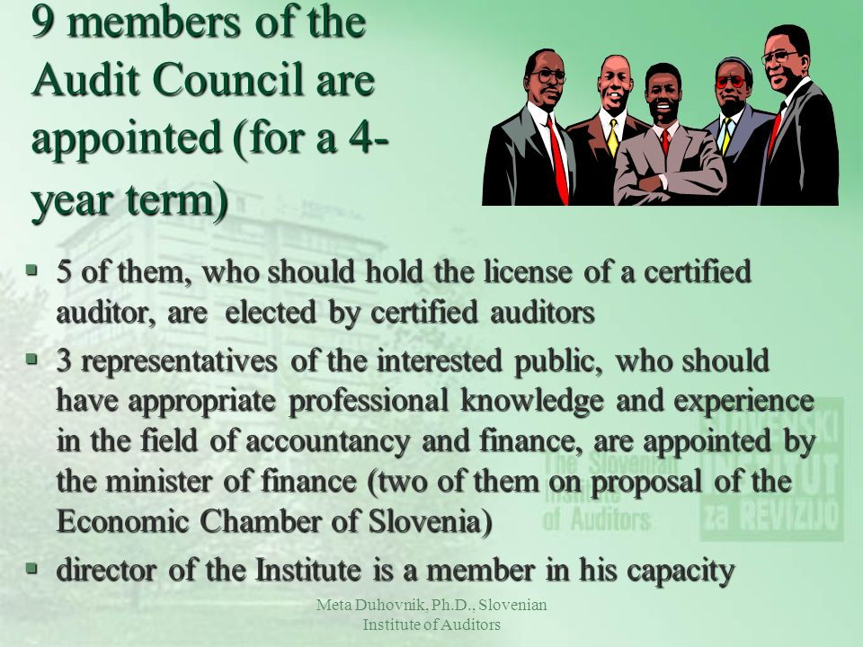 9 members of the Audit Council are appointed (for a 4-year term)