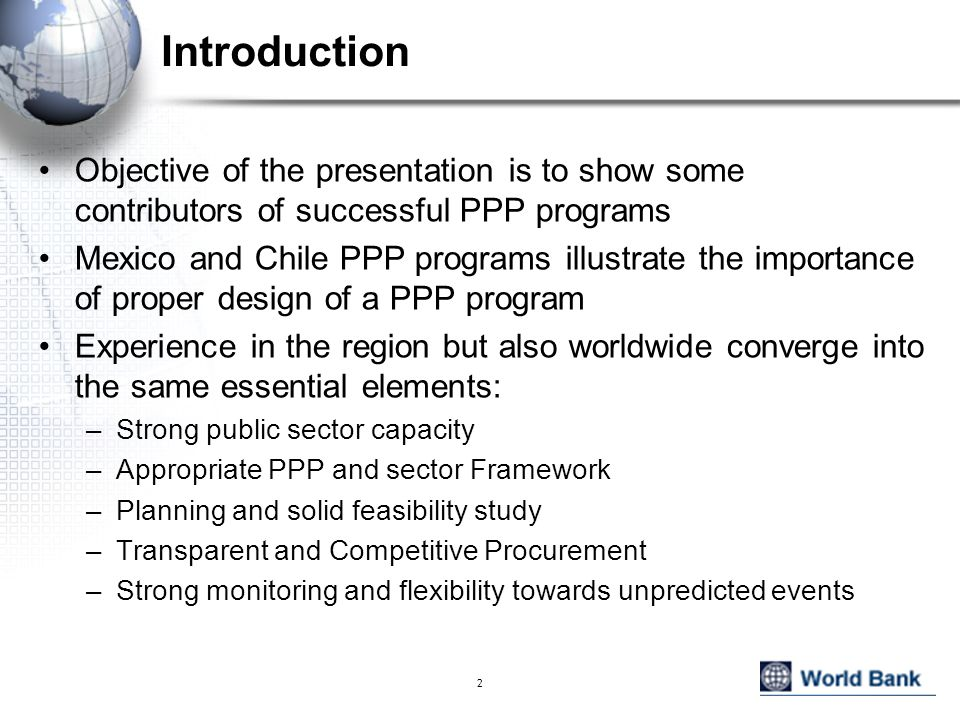 Introduction Objective of the presentation is to show some contributors of successful PPP programs.