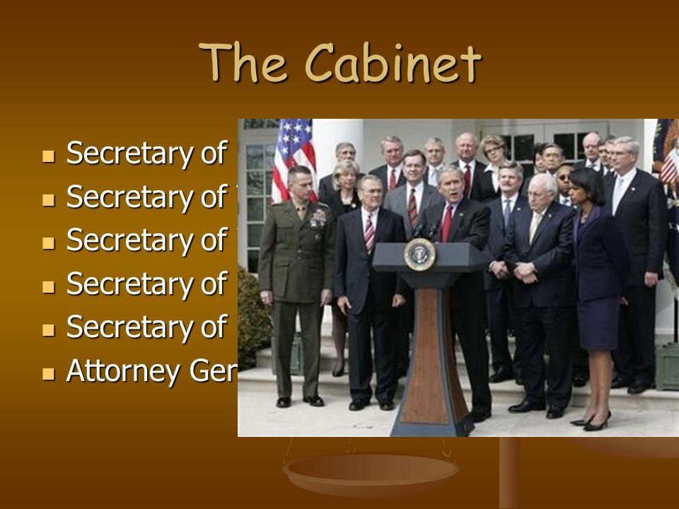 The Cabinet Secretary of State Secretary of Treasury Secretary of War