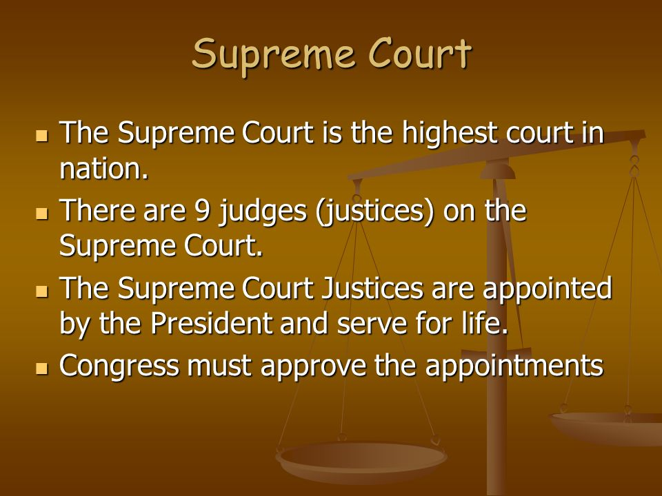 Supreme Court The Supreme Court is the highest court in nation.