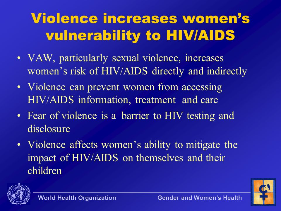 Violence increases women's vulnerability to HIV/AIDS